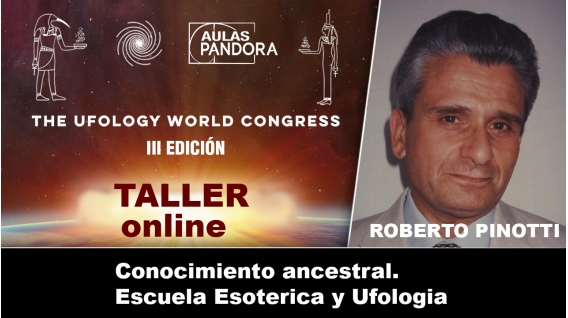 Taller Online: ROBERTO PINOTTI - Conocimiento ancestral Escuela Esoterica y Ufologia (UFOLOGY 2009