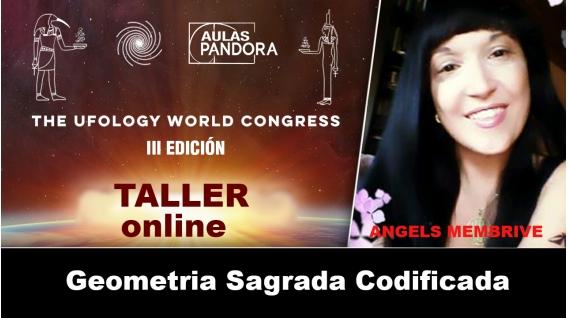 Taller Online - ANGELS MEMBRIVE - Geometria Sagrada Codificada ( UFOLOGY 2019 )