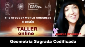 Taller Online - ANGELS MEMBRIVE - Geometria Sagrada Codificada ( UFOLOGY 2019 )