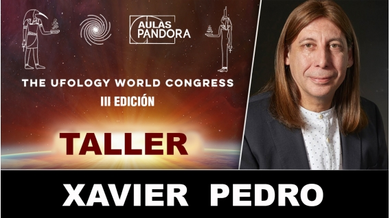 Taller ONLINE - XAVIER  PEDRO - Técnicas de ciencia espiritual Arcturiana ( UFOLOGY 2019 )