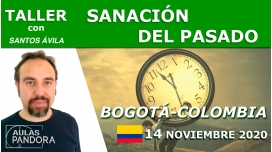 14 Noviembre 2020 ( Bogotá - Colombia) -Taller Sanación del pasado con Santos Ávila