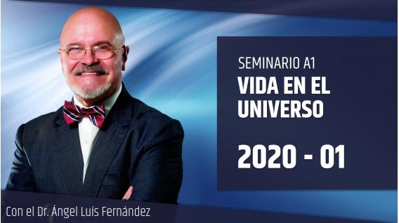 Seminario A1: VIDA EN EL UNIVERSO con el Dr. Ángel Luís Fernández