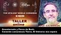 Taller ONLINE: JOSÉ SALMERÓN Greenternete y Flores de Bach Conexión consciencia Tierra El Universo nos espera (UFOLOGY 2019)