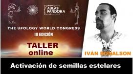 Taller ONLINE: IVÁN DONALSON - Activación de semillas estelares (UFOLOGY 2019)