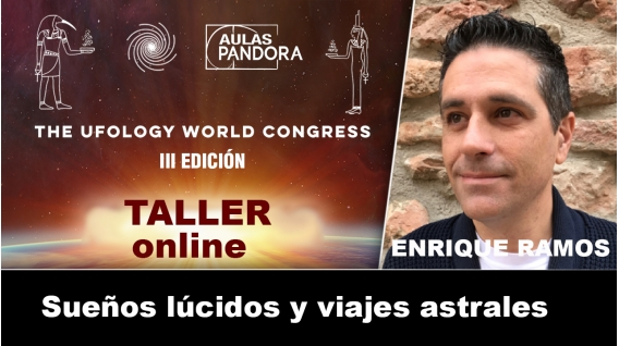 Taller ONLINE - Enrique Ramos - Sueños lúcidos y viajes astrales (UFOLOGY 2019)