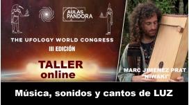 Taller ONLINE: MARC JIMENEZ PRAT  NIWAKI - Música, sonidos y cantos de LUZ (UFOLOGY 2019)