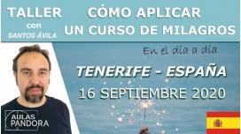 16 septiembre 2020 ( Tenerife - España ) Taller Cómo aplicar un Curso de Milagros en el día a día con Santos Ávila