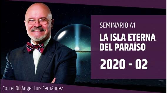 23 Febrero 2020 ( Online En directo ) Seminario A1: LA ISLA ETERNA DEL PARAÍSO con el Dr. Ángel Luís Fernández