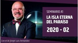 02 ( 2020 ) Seminario A1: LA ISLA ETERNA DEL PARAÍSO con el Dr. Ángel Luís Fernández