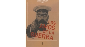 Libro: Los Amos de la Guerra - Xavier Bartlett