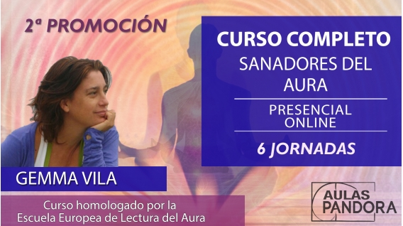 CURSO COMPLETO: Sanadores del Aura ( Segunda promoción Online ) con Gemma Vila