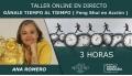 18 Marzo 2020 ( streaming en directo ) - Taller online:GÁNALE TIEMPO AL TIEMPO ( Feng Shui en acción ) - Ana Romero