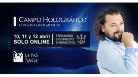 10, 11 y 12 Abril 2020 ( Curso Online Streaming ) CAMPO HOLOGRÁFICO - Con Jean Guillaume Salles