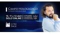 10, 11 y 12 Abril 2020 ( Curso Online Streaming ) CAMPO HOLOGRÁFICO - Con Jean Guillaume Salles