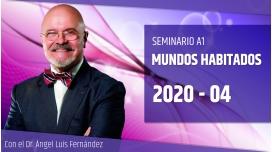 26 Abril 2020 ( Streaming en Directo ) Seminario A1: MUNDOS HABITADOS con el Dr. Ángel Luís Fernández