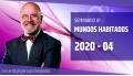 04 ( 2020 ) Seminario A1: MUNDOS HABITADOS con el Dr. Ángel Luís Fernández