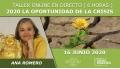 16 Junio 2020 ( streaming en directo ) - Taller online: 2020 LA OPORTUNIDAD DE LA CRISIS - Ana Romero