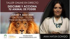 9 Julio 2020 ( Taller Online en Directo ) DESCUBRE Y ACCIONA TU ANIMAL DE PODER - Ana Hatun Sonqo