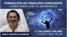 2 junio 2020 ( Taller 1 en directo ) FORMACIÓN DE CREACIÓN CONSCIENTE, Conectando con tu abundancia - José A. González Calderón
