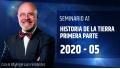 05 ( 2020 ) Seminario A1: HISTORIA DE LA TIERRA PRIMERA PARTE con el Dr. Ángel Luís Fernández