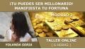 Taller online: ¡TU PUEDES SER MILLONARIO! Módulo 2, Manifiesta tu fortuna - Yolanda Soria