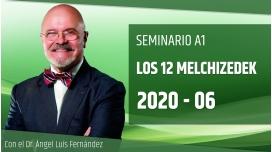 6 ( 2020 ) Seminario A1: LOS 12 MELCHIZEDEK con el Dr. Ángel Luís Fernández