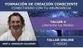 Taller 3: liberando los miedos - FORMACIÓN ONLINE DE CREACIÓN CONSCIENTE