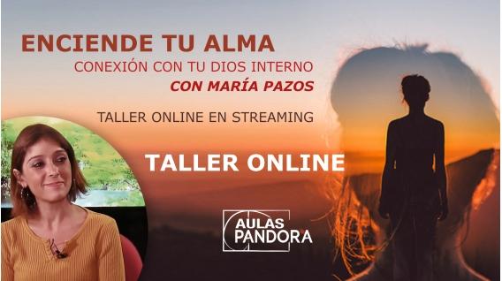 Taller online: ENCIENDE TU ALMA, Conexión con tu Dios interno - María Pazos