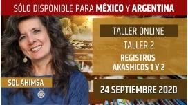 24 Septiembre 2020 ( Online en Directo ) TALLER 2: Registros Akashicos 1 y 2 - Sol Ahimsa ( SÓLO MEXICO Y ARGENTINA )