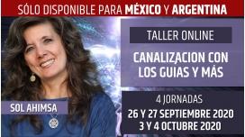 26 y 27 Septiembre - 3 y 4 Octubre 2020 ( Online en Directo ) TALLER 4: Canalización con los Guías y más..- Sol Ahimsa