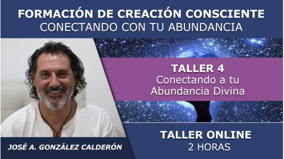 Taller 4: Conectando a tu Abundancia Divina - FORMACIÓN ONLINE DE CREACIÓN CONSCIENTE