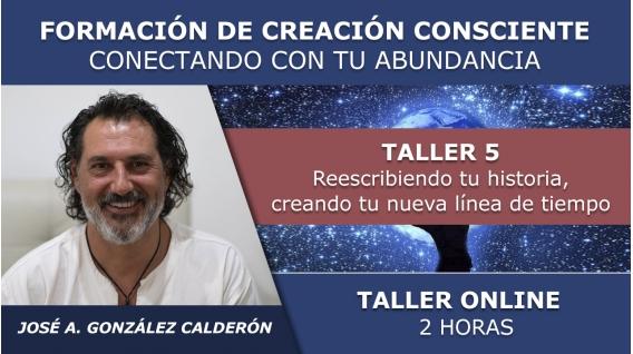 Taller 5: Reescribiendo tu Historia - FORMACIÓN ONLINE DE CREACIÓN CONSCIENTE