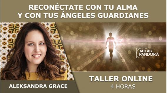 Taller: RECONÉCTATE CON TU ALMA Y CON TUS ÁNGELES GUARDIANES - Aleksandra Grace