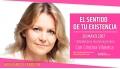 20 Mayo 2017 - EL SENTIDO DE TU EXISTENCIA - Cristina Vilaseca