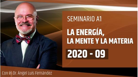 Seminario online A1: LA ENERGÍA, LA MENTE Y LA MATERIA con el Dr. Ángel Luís Fernández