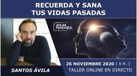 26 Noviembre 2020 ( Online en Directo ) Taller online: RECUERDA Y SANA TUS VIDAS PASADAS - Santos Ávila