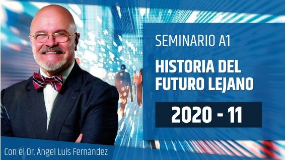 Seminario online A1: HISTORIA DEL FUTURO LEJANO con el Dr. Ángel Luís Fernández