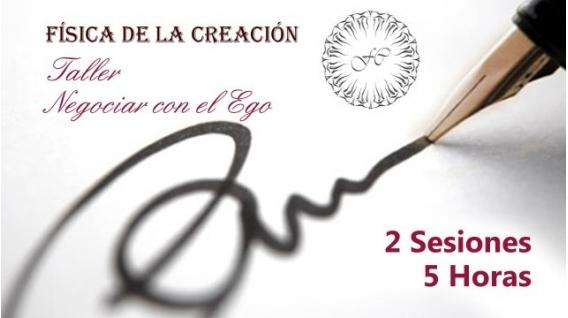 NEGOCIAR CON EL EGO - TALLER DE FÍSICA DE LA CREACIÓN POR STIVE LOCSE