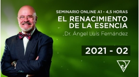 02 ( 2021 ) Seminario online A1: EL RENACIMIENTO DE LA ESENCIA con el Dr. Ángel Luís Fernández