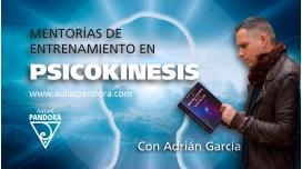 MENTORÍAS DE ENTRENAMIENTO EN PSICOKINESIS - Adrián García