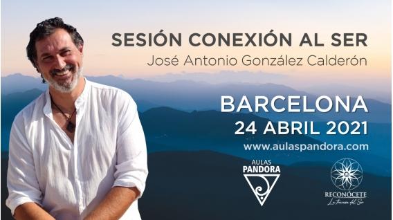 24 Abril 2021 ( Barcelona ) - SESIÓN CONEXIÓN AL SER - José Antonio González Calderón