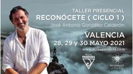 28,29 y 30 Mayo 2021 ( Valencia ) - TALLER RECONÓCETE ( Ciclo I ) - José Antonio González Calderón