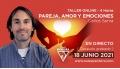 18 Junio 2021 ( En directo ) Taller Online: PAREJA, AMOR Y EMOCIONES - Carlos Senra