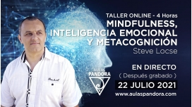 22 Julio 2021 ( En directo ) Taller online: MINDFULNESS, INTELIGENCIA EMOCIONAL Y METACOGNICIÓN - Steve Locse