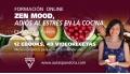 Zen Mood, Adiós al estrés en la cocina - Con Nadia Torres