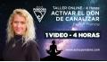 Taller online: ACTIVAR EL DON DE CANALIZAR - Esther Francia