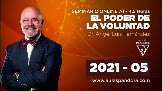 ( 05 - 2021 )  Seminario online A1: EL PODER DE LA VOLUNTAD con el Dr. Ángel Luís Fernández