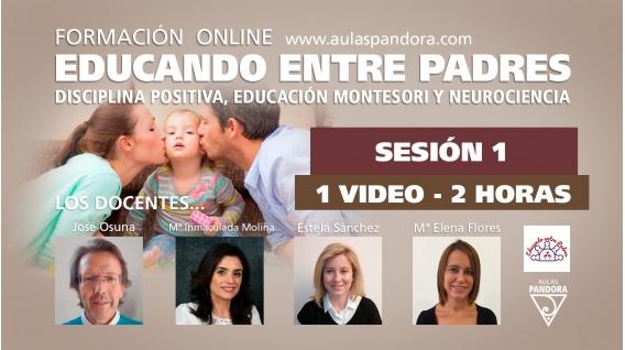 SESIÓN 1 - Formación Online EDUCANDO ENTRE PADRES