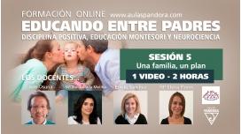 SESIÓN 5 - Formación Online EDUCANDO ENTRE PADRES