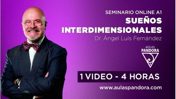 ( 08 - 2021 )  Seminario online A1: SUEÑOS INTERDIMENSIONALES con el Dr. Ángel Luís Fernández